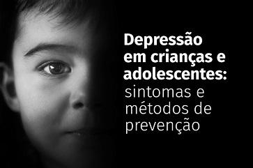 Depressão em crianças e adolescentes: sintomas e métodos de prevenção