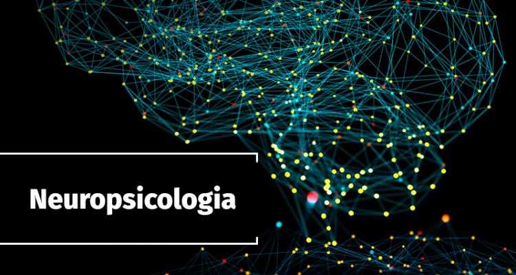 Neuropsicologia – O que é?